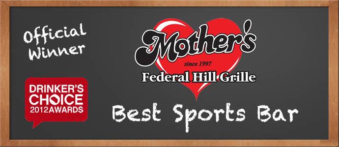 Drinker's Choice 2012 Winner, Best Sports Bar: Mother's Grille