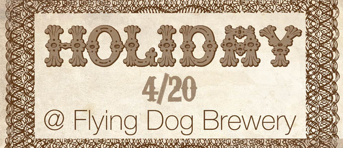 Holiday 4/20 at Flying Dog Brewery, April 20