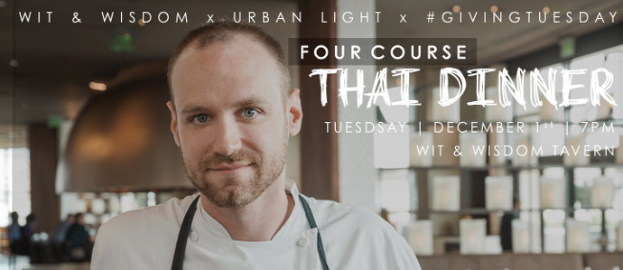 Urban Light Hosts Pop-Up Thai Dinner at Wit & Wisdom for #GivingTuesday, Dec. 1
